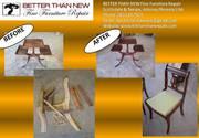 Furniture Repair, Refininsing & Restoration @ 1 stop- Better Than New